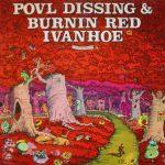 Povl Dissing & Burnin Red Ivanhoe – 6 Elefantskovcikadeviser