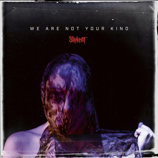 Slipknot - Not Your Kind