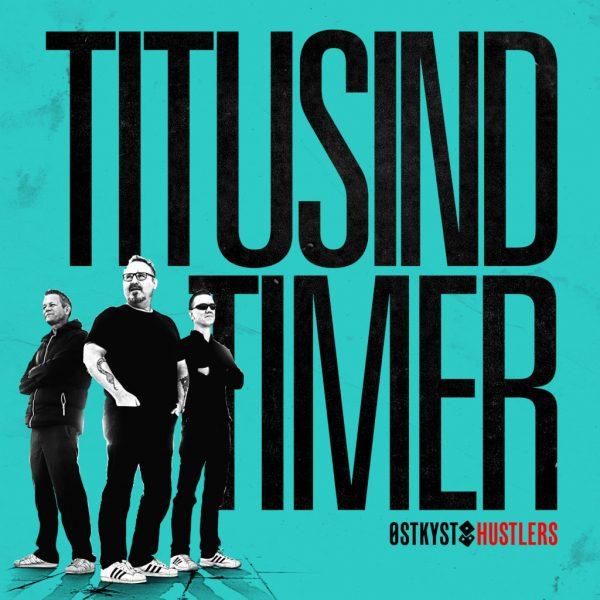 Østkyst Hustlers - Titusind Timer