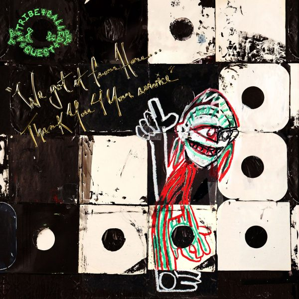 A Tribe Called Quest - We Got It From Here... Thank You For Your Service