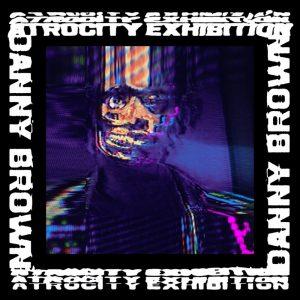 Danny Brown - Atrocity Exhibiton