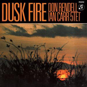 Don Rendell/ Ian Carr Quintet - Dusk Fire