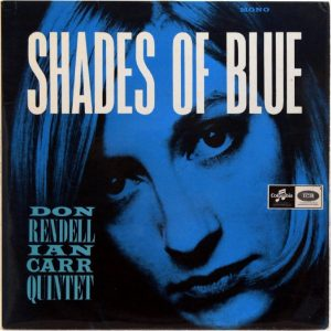 Don Rendell/ Ian Carr Quintet - Shades of Blue