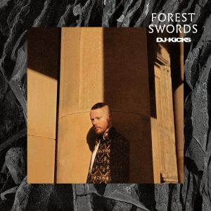 Forest Swords - Dj Kicks