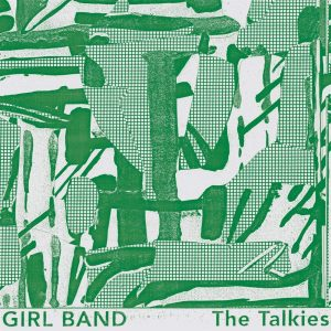 Girl Band - The Talkies (Limited Edition Blue Vinyl)