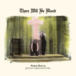 Jonny Greenwood - There Will Be Blood OST