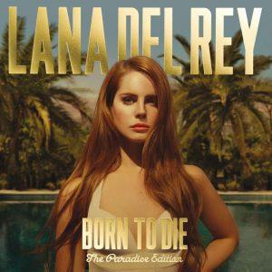 Lana Del Rey - Born To Die (Paradise Edition)