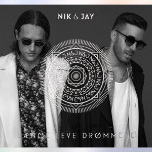 Nik & Jay - Længe Leve Drømmen