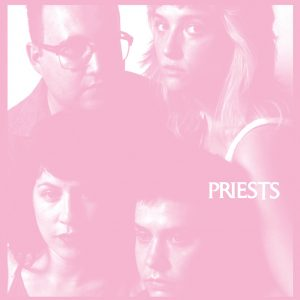 Priests - Nothing Feels Natural