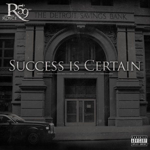 Royce Da 5'9 - Success Is Certain
