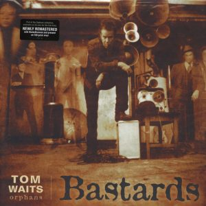 Tom Waits - Bastards