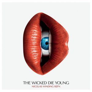 Various Artists - Nicolas Winding Refn's The Wicked Die young