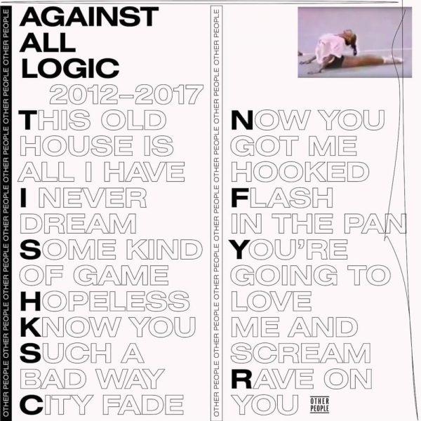 Against All Logic - 2017-2017
