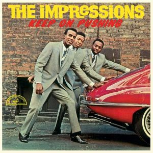 The Impressions ‎– Keep On Pushing