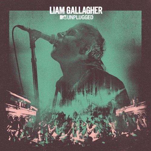 Liam Gallagher - MTV Unplugged