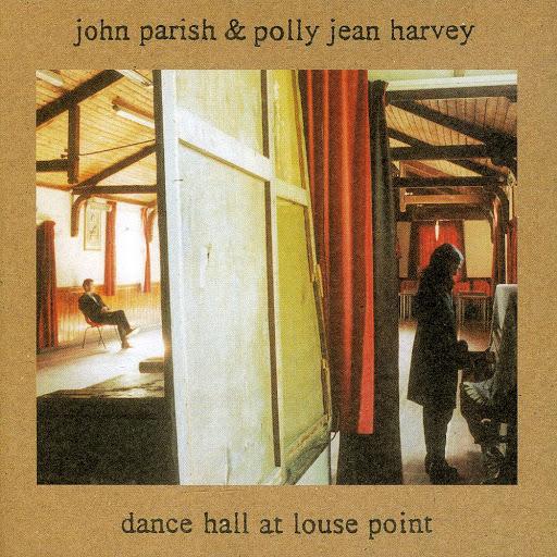 ohn Parish, PJ Harvey - Dance Hall At Louse Point