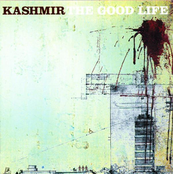 Kashmir - The Good Life